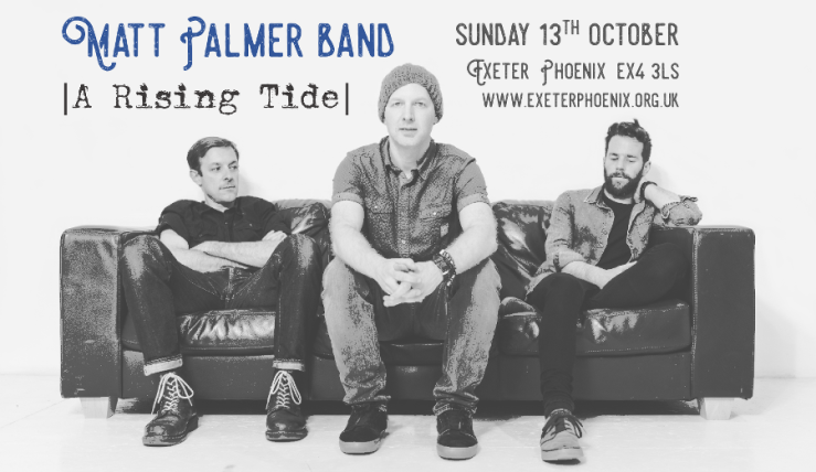 The Matt Palmer Band will play an intimate EP launch show at Exeter Phoenix on Sunday 13th October 2019.
